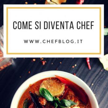 Come si diventa Chef o Cuoco praticamente ?